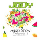 | JODY Dj | Radio Show - Passion Fruit (episode 1)