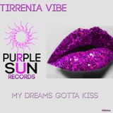 Tirrenia Vibe - My Dreams Gotta Kiss