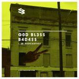 The Blast Podcast #31 - G0D BL3$$ B4D4$$