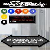 METRO MIX 003 - UNDERGROUND RESISTANCE | DETROIT TECHNO MIX