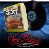 Wax Nostalgic #89: The Most Mysteriest Meat Of All :o #80's #Dance Party