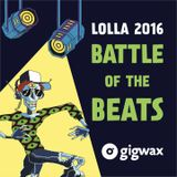 Lolla 2016 Battle of The Beats #Lolla25 #Gigwax