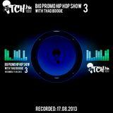 Thadboogie - BigPromo Hip Hop Show 3 - ITCH FM (17-AUG-2013)