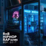 R&B,HIPHOP,RAP MIX -SEP.2017-  Mixed By DJ MASAKI
