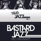 Thug Jazz,Bastard Jazz.