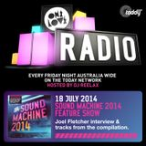 ONELOVE RADIO 18 JULY – SOUND MACHINE 2014 TAKEOVER W/ JOEL FLETCHER INTERVIEW