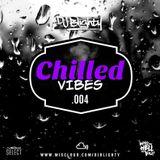 Chilled Vibes.004 // Chilled R&B, Hip Hop & Slowjamz // Instagram: @djblighty