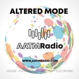 Altered Mode live house & techno broadcast on AATM Radio 15/06/2017