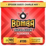 Bomba Super Show - DJ Sender in the mix #199 part 1