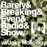 The Barely Breaking Even Show with Jake Holloway - #21 - 25/2/14