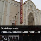 The Audio Wrangler Mini-Mix: Finally, Smells Like Thriller