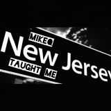 MikeQ - New Jersey Taught Me