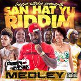 San Hat Yu Riddim Medley