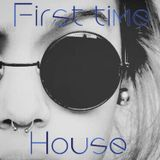 First Time House