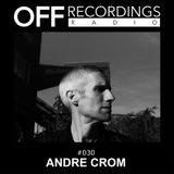 OFF Recordings Radio #30 with Andre Crom