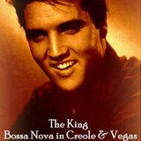 The King does Bossa Nova in Creole and Vegas