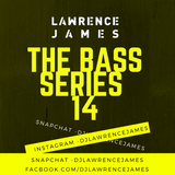 The BASS Series 14 - INSTAGRAM DJLAWRENCEJAMES
