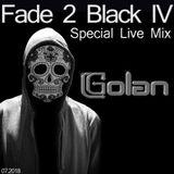 DJ Golan - Fade 2 Black IV (Special Live Set) 07_2018