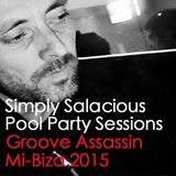 Groove Assassin for Simply Salacious Parties at Mibiza Sept 2015