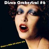Disco Orchestral #6 (Come a little bit closer mix)