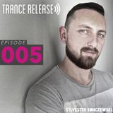 Trance Release Episode 005