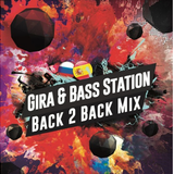 GIRA & BASS STATION - BACK 2 BACK MIX