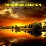 PARADIGM SESSION  - Legendary Moments -