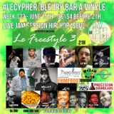#LECYPHER WEEK 131 2017/06/15 #LeFreestyle s2017e03, DJ Horg, The Flamin'grill