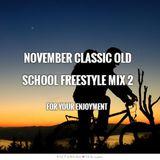 November Classic Old School Freestyle Mix 2 -- DJ Carlos C4 Ramos