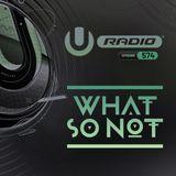 UMF Radio 574 - What So Not