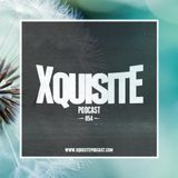 Xquisite Podcast 054