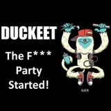 Duckeet - The F*** Party Started!