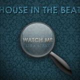 House in the Beat - Watch Me (Tarik BT Mix)