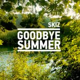 Skiz - Good Bye Summer