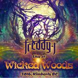 FREDDY J - LIVE AT WICKED WOODS 2016