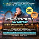 THE WHITE PARTY ON WATER MIX CD (MIXED BY JONI JAI) TICKET LINK: doublejpromotions.shoobs.com