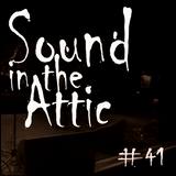 Sound in the Attic #41