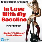 In Love With My Bassline - First Affair (Classic Soulful House)