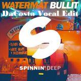 Watermat - Bullit (DaCosta Vocal edit)