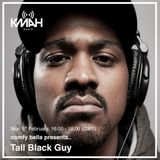 Comfy Bella Show #25 5 February // TALL BLACK GUY EXCLUSIVE