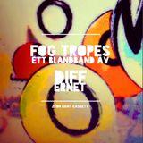 Fog Tropes | ett blandband av Differnet