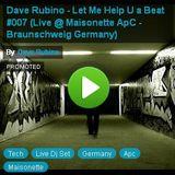 Dave Rubino - Let Me Help U a Beat #007 (Live @ Maisonette ApC - Braunschweig Germany)