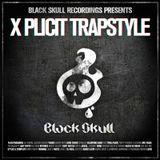 Black Skull Recordings Presents #029 X Plicit Trapstyle