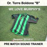 WE LOVE MUPRHY'S - PRE MATCH SOUND TRAINER - 16.04.11