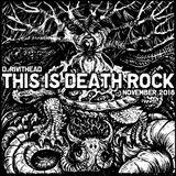 Dj RIVITHEAD - THIS IS DEATH ROCK NOV 2018