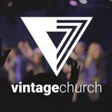 Summer at Vintage Church   Week Eight