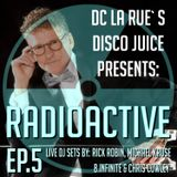 DISCO JUICE Radioactive-EP5 feat. DJs Michael Kruse, Rick Robin and B. Infinite & Chris Cowley