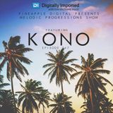 Pineapple Digital Pres.Melodic Progressions Show Episode 047 - Kono (USA) @DI.FM