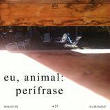 #14 - eu, animal: perífrase
