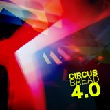 CIRCUS BREAD 4.0
